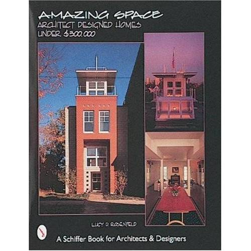 Rosenfeld, Lucy D. - Rosenfeld, L: Amazing Space: Architect Designed Houses Under $300, 000 - Preis vom 18.10.2020 04:52:00 h