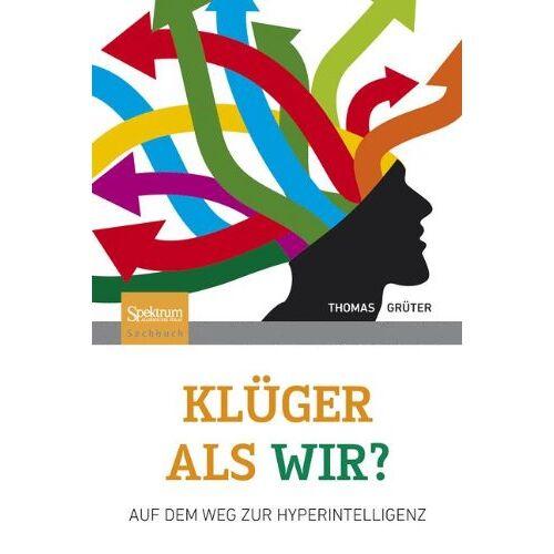 Thomas Grüter - Klüger als wir?: Auf dem Weg zur Hyperintelligenz - Preis vom 18.04.2021 04:52:10 h