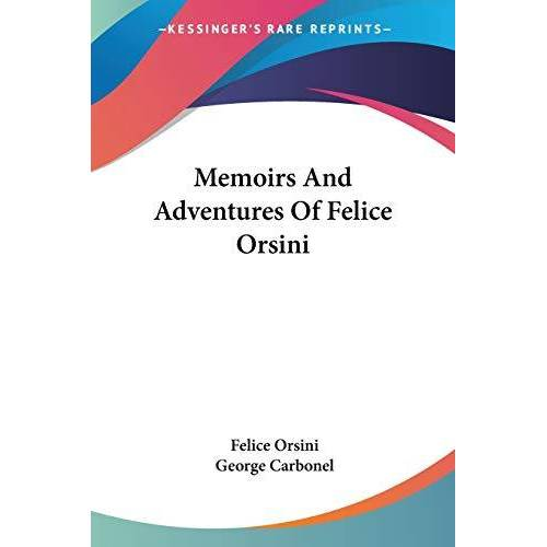 Felice Orsini - Memoirs and Adventures of Felice Orsini - Preis vom 08.03.2021 05:59:36 h