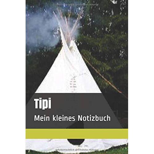 Heike Stannek - Tipi: Mein kleines Notizbuch (Notizbücher, Band 5) - Preis vom 21.10.2020 04:49:09 h