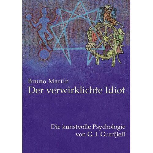 Bruno Martin - Der verwirklichte Idiot - Preis vom 15.01.2021 06:07:28 h