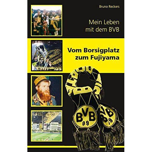Bruno Reckers - Vom Borsigplatz zum Fujiyama: Mein Leben mit dem BVB - Preis vom 06.05.2021 04:54:26 h