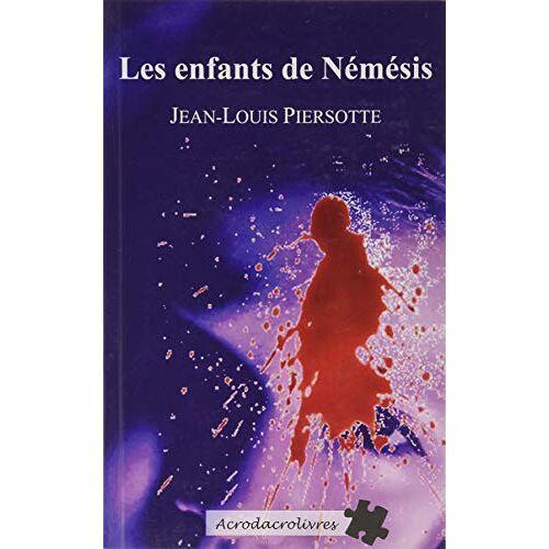 Jean-Louis Piersotte - Les Enfants de Nemesis (Polar) - Preis vom 23.01.2021 06:00:26 h