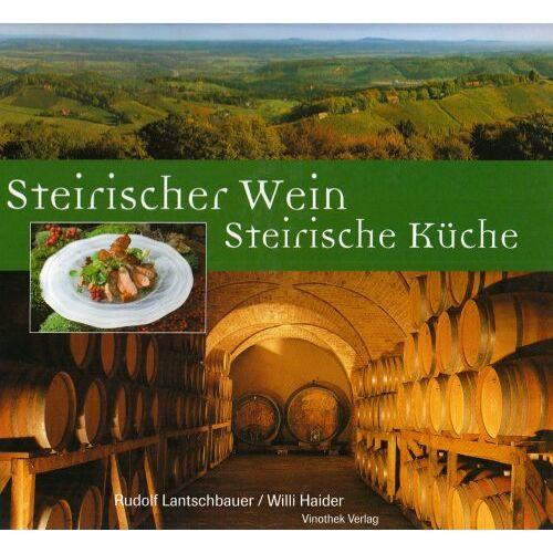 Rudolf Lantschbauer - Steirischer Wein, Steirische Küche - Preis vom 05.09.2020 04:49:05 h