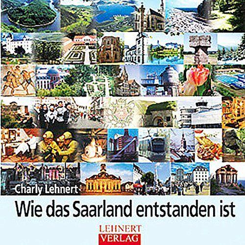 Lehnert, Charly H - Wie das Saarland entstanden ist: Rettet das Saarland! - Preis vom 07.05.2021 04:52:30 h