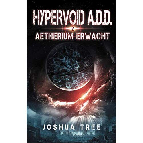 Joshua Tree - HYPERVOID A.D.D. 2: Aetherium Erwacht - Preis vom 09.05.2021 04:52:39 h