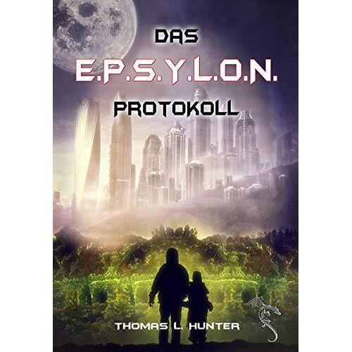 Hunter, Thomas L. - Das E.P.S.Y.L.O.N. Protokoll - Preis vom 27.02.2021 06:04:24 h