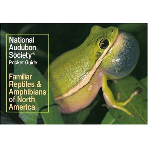 NATIONAL AUDUBON SOCIETY - National Audubon Society Pocket Guide to Familiar Reptiles and Amphibians (Audubon Pocket Guides) - Preis vom 18.04.2021 04:52:10 h