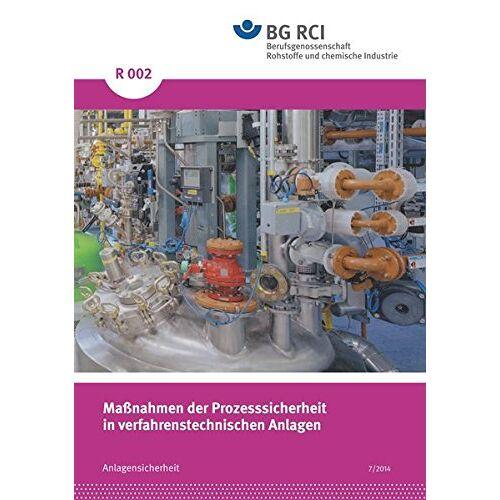 - R 002 - Maßnahmen der Prozesssicherheit in verfahrenstechnischen Anlagen (R-Reihe - Anlagensicherheit) - Preis vom 04.10.2020 04:46:22 h