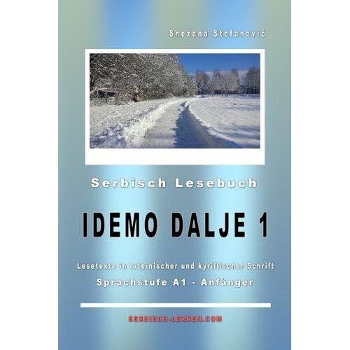 Snezana Stefanovic - Serbisch Lesebuch Idemo dalje 1: A1 - Anfänger, Kurze Lesetexte in lateinischer und kyrillischer Schrift (Serbisch lernen) - Preis vom 12.05.2021 04:50:50 h