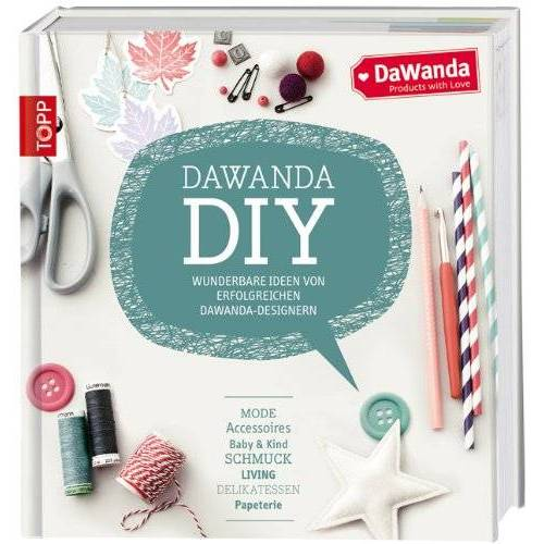 - DaWanda DIY: Wunderbare Ideen von erfolgreichen DaWanda-Designern - Preis vom 25.02.2021 06:08:03 h