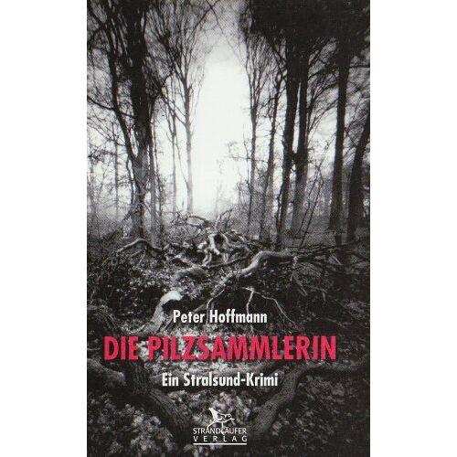 Peter Hoffmann - Die Pilzsammlerin - Preis vom 23.01.2021 06:00:26 h
