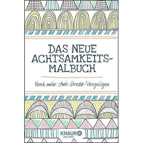 Emma Farrarons - Das neue Achtsamkeit-Malbuch: Noch mehr Anti-Stress-Vergnügen - Preis vom 18.09.2019 05:33:40 h