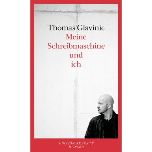 Thomas Glavinic - Meine Schreibmaschine und ich - Preis vom 19.01.2020 06:04:52 h