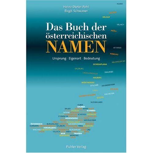 Heinz-Dieter Pohl - Das Buch der österreichischen Namen: Ursprung-Eigenart-Bedeutung - Preis vom 16.04.2021 04:54:32 h