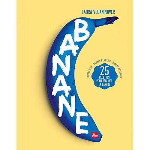 - Banane : 25 recettes pour décliner la banane - Banane rose - Banane plantain - Banane Cavendish - Preis vom 03.03.2021 05:50:10 h