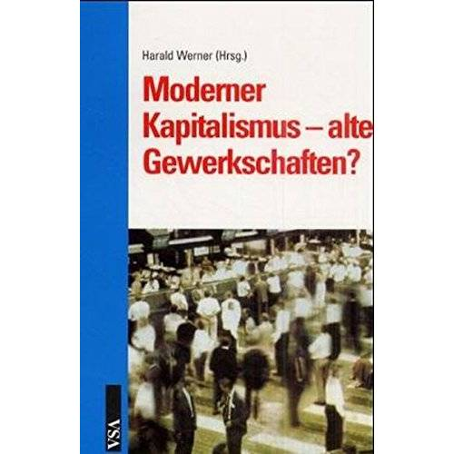 Harald Werner - Moderner Kapitalismus - alte Gewerkschaften? - Preis vom 05.05.2021 04:54:13 h