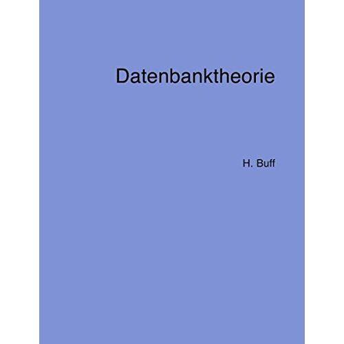 H Buff - Datenbanktheorie - Preis vom 20.10.2020 04:55:35 h