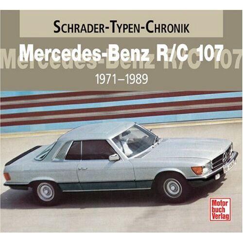Halwart Schrader - Mercedes-Benz R/C 107: 1971-1989 - Preis vom 17.04.2021 04:51:59 h