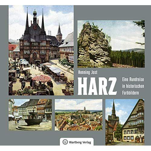Henning Jost - Harz - Eine Rundreise in historischen Farbbildern (Historischer Bildband) - Preis vom 13.05.2021 04:51:36 h