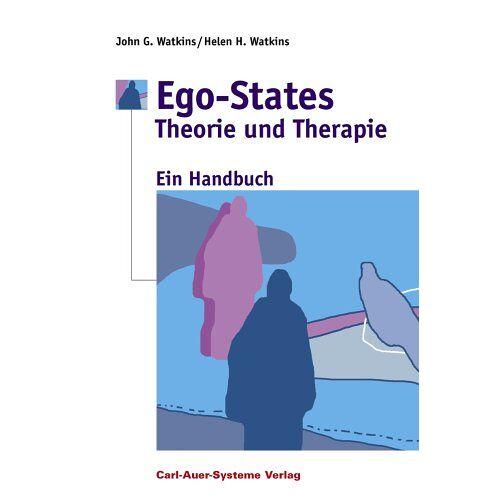 Watkins, Helen H. - Ego-States - Theorie und Therapie. Ein Handbuch - Preis vom 11.05.2021 04:49:30 h
