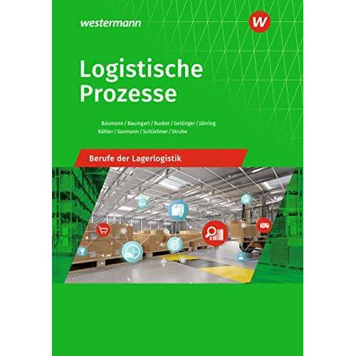 Gerd Baumann - Logistische Prozesse: Berufe der Lagerlogistik: Schülerband - Preis vom 04.10.2020 04:46:22 h