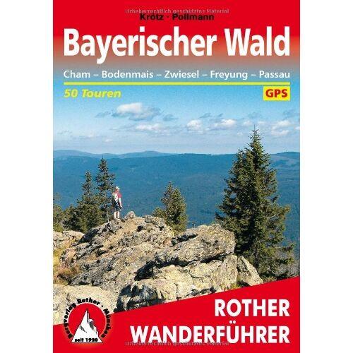 Nikolaus Pollmann - Bayerischer Wald: Cham - Bodenmais - Zwiesel - Freyung - Passau. 50 Touren mit GPS-Daten: 50 ausgewählte Wanderungen Cham - Bodenmais - Zwiesel - Freyung - Passau. 50 ausgewählte Wanderungen - Preis vom 26.02.2021 06:01:53 h