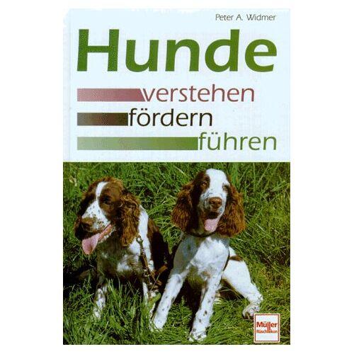 Widmer, Peter A. - Hunde verstehen, fördern, führen - Preis vom 08.05.2020 05:02:42 h
