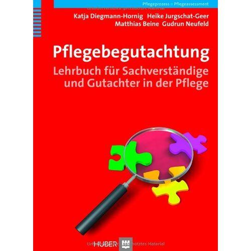 Katja Diegmann-Hornig - Pflegebegutachtung. Lehrbuch für Sachverständige und Gutachter in der Pflege - Preis vom 18.04.2021 04:52:10 h