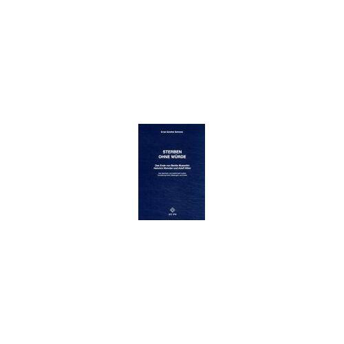 Schenck, Ernst G. - Sterben ohne Würde - Preis vom 11.05.2021 04:49:30 h