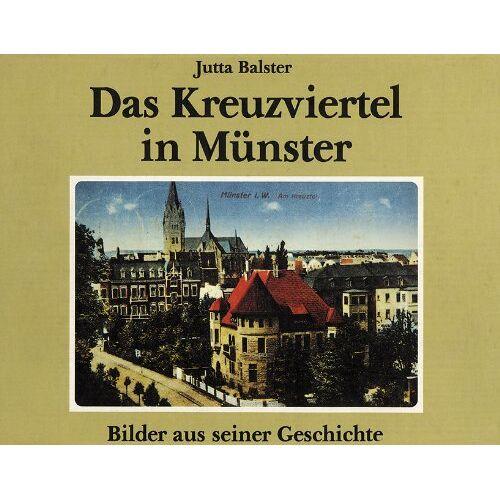 Jutta Balster - Das Kreuzviertel in Münster: Bilder aus seiner Geschichte - Preis vom 24.01.2021 06:07:55 h