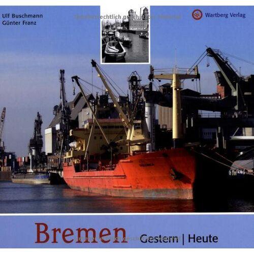 Ulf Buschmann - Bremen - Gestern und heute - Preis vom 10.05.2021 04:48:42 h
