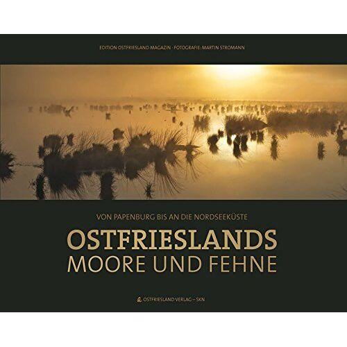 Ostfriesland Verlag - Ostfrieslands Moore und Fehne - Preis vom 27.02.2021 06:04:24 h