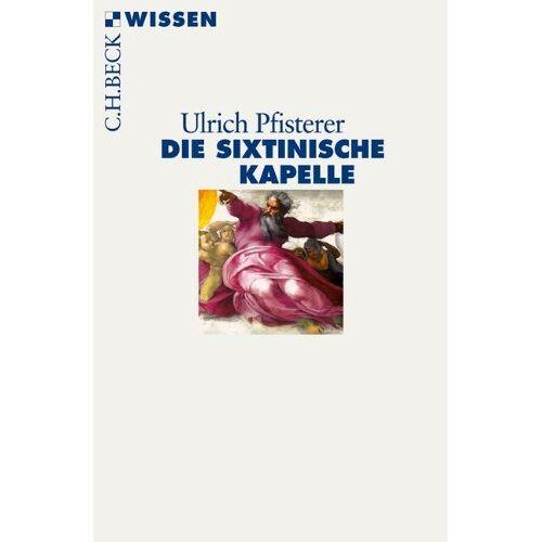 Ulrich Pfisterer - Die Sixtinische Kapelle - Preis vom 18.04.2021 04:52:10 h