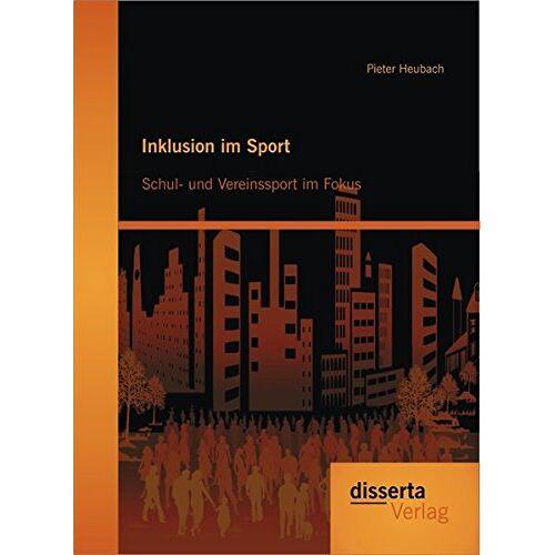 Pieter Heubach - Inklusion im Sport: Schul- und Vereinssport im Fokus - Preis vom 17.04.2021 04:51:59 h