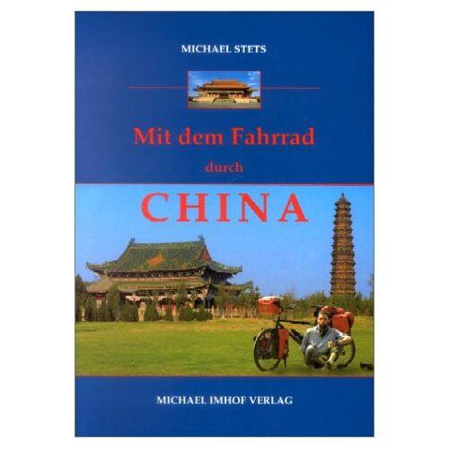 Michael Stets - Mit dem Fahrrad durch China - Preis vom 16.04.2021 04:54:32 h