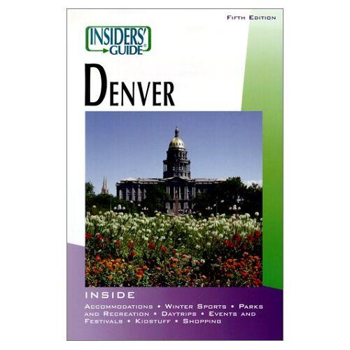 Jana Miller - Insiders' Guide Denver (INSIDERS' GUIDE TO DENVER) - Preis vom 11.05.2021 04:49:30 h