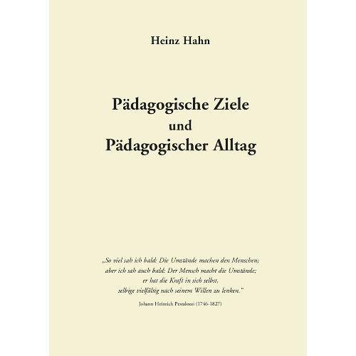 Heinz Hahn - Pädagogische Ziele und Pädagogischer Alltag - Preis vom 06.09.2020 04:54:28 h