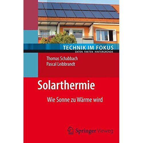 Thomas Schabbach - Solarthermie (Technik im Fokus) - Preis vom 04.09.2020 04:54:27 h