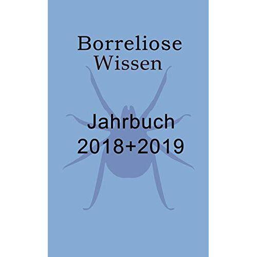 Ute Fischer - Borreliose Jahrbuch 2018/2019: Borreliose Wissen - Preis vom 05.03.2021 05:56:49 h