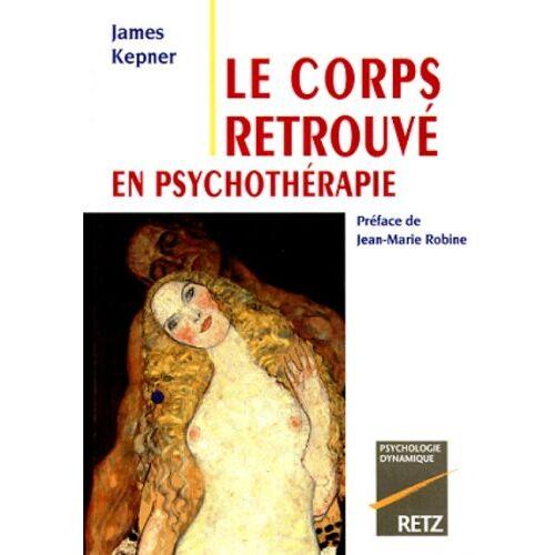 James Kepner - Le corps retrouvé en psychothérapie (Psychologie Dyn) - Preis vom 11.05.2021 04:49:30 h