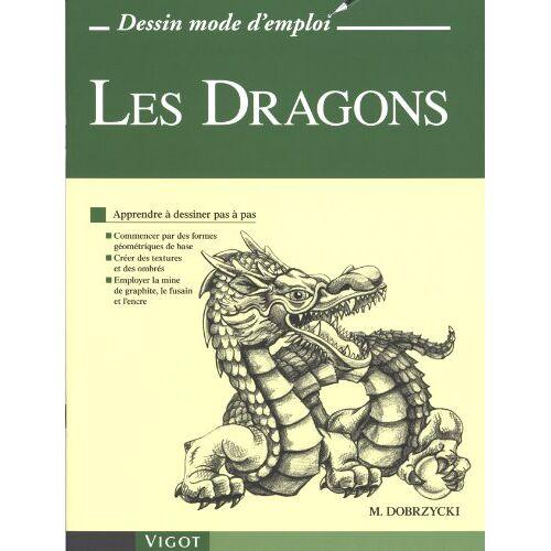 Michael Dobrzycki - Les Dragons : Apprendre à dessiner pas à pas - Preis vom 20.10.2020 04:55:35 h