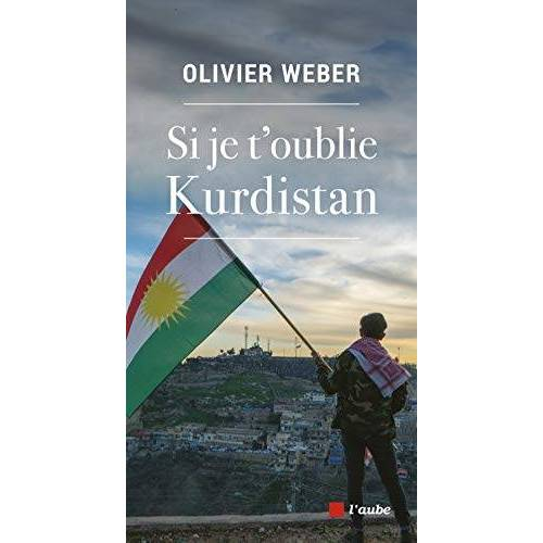 - Si je t'oublie Kurdistan (MONDE EN COURS - ESSAIS) - Preis vom 17.04.2021 04:51:59 h
