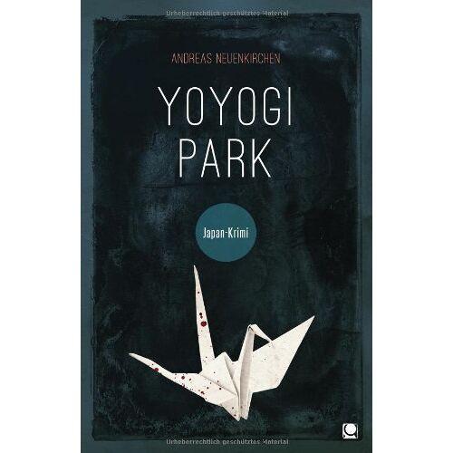 Andreas Neuenkirchen - Yoyogi Park: Japan-Krimi - Preis vom 15.04.2021 04:51:42 h