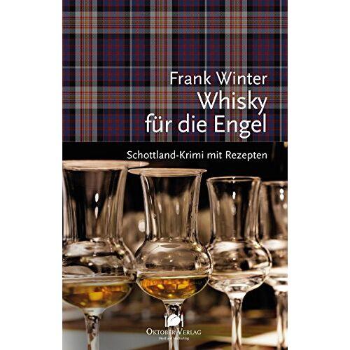 Frank Winter - Whisky für die Engel: Schottland-Krimi mit Rezepten (Mord und Nachschlag) - Preis vom 11.04.2021 04:47:53 h