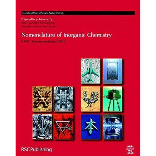 Connelly, N. G. - Nomenclature of Inorganic Chemistry: Recommendations 2005 - Preis vom 28.02.2021 06:03:40 h