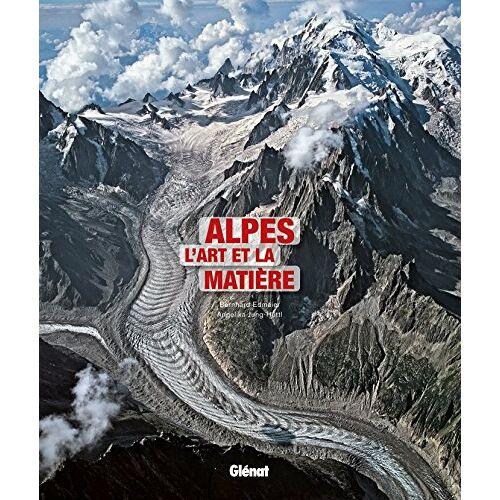 Bernhard Edmaier - Alpes - L'art et la matière (Beaux livres Montagne) - Preis vom 20.10.2020 04:55:35 h