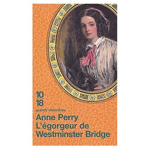 Anne Perry - L'Egorgeur de Westminster Bridge - Preis vom 06.09.2020 04:54:28 h