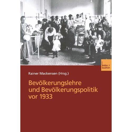 Rainer Mackensen - Bevölkerungslehre und Bevölkerungspolitik vor 1933 - Preis vom 06.09.2020 04:54:28 h