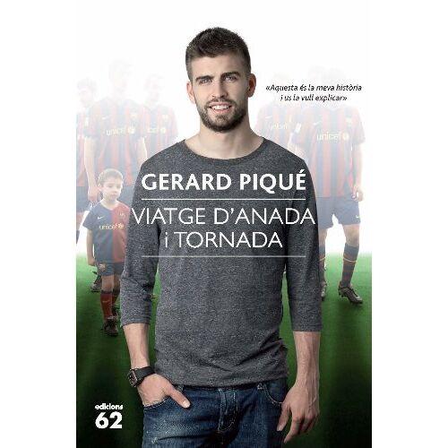 Gerard Piqué Bernabeu - Viatge d'anada i tornada (Èxits) - Preis vom 11.05.2021 04:49:30 h